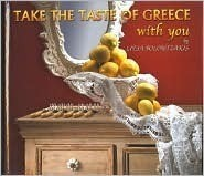 Take the Taste of Greece with you,By Litsa Bolontzakis